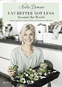 Cover-Bild zu Eat better not less - Around the World von Damaso, Nadia
