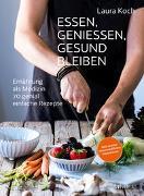Cover-Bild zu Essen, geniessen, gesund bleiben von Koch, Laura