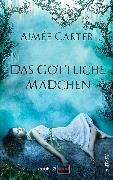 Cover-Bild zu The Goddess 01 - Das göttliche Mädchen (eBook) von Carter, Aimée
