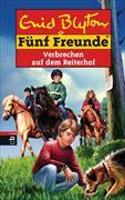 Cover-Bild zu Fünf Freunde - Verbrechen auf dem Reiterhof von Blyton, Enid