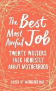 Cover-Bild zu The Best, Most Awful Job (eBook) von May, Katherine (Hrsg.)