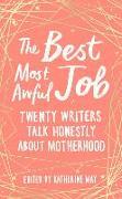 Cover-Bild zu The Best, Most Awful Job von May, Katherine (Hrsg.)