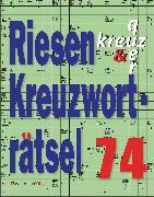 Cover-Bild zu Krüger, Eberhard: Riesen-Kreuzworträtsel 74 (5 Exemplare à 2,99 ?)