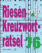 Cover-Bild zu Krüger, Eberhard: Riesen-Kreuzworträtsel 76 (5 Exemplare à 2,99 ?)
