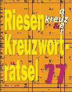 Cover-Bild zu Krüger, Eberhard: Riesen-Kreuzworträtsel 77 (5 Exemplare à 2,99 ?)