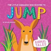 Cover-Bild zu The Little Kangaroo Who Wanted to Jump von Anthony, William