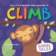 Cover-Bild zu The Little Monkey Who Wanted to Climb von Anthony, William