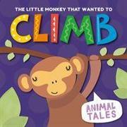 Cover-Bild zu The Little Monkey That Wanted to Climb von Anthony, William