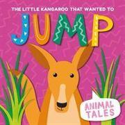 Cover-Bild zu The Little Kangaroo That Wanted to Jump von Anthony, William
