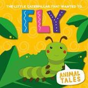 Cover-Bild zu The Little Caterpillar That Wanted to Fly von Anthony, William
