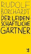 Cover-Bild zu Der leidenschaftliche Gärtner von Borchardt, Rudolf