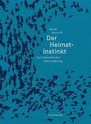 Cover-Bild zu Der Heimatinstinkt von Heinrich, Bernd