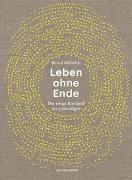 Cover-Bild zu Leben ohne Ende von Heinrich, Bernd