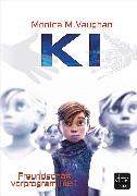Cover-Bild zu Vaughan, Monica M.: K.I. - Freundschaft vorprogrammiert (eBook)