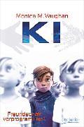 Cover-Bild zu Vaughan, Monica M.: K.I. - Freundschaft vorprogrammiert