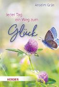 Cover-Bild zu Jeder Tag ein Weg zum Glück von Grün, Anselm