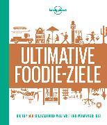 Cover-Bild zu Ultimative Foodie-Ziele von Planet, Lonely