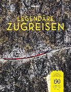 Cover-Bild zu Legendäre Zugreisen