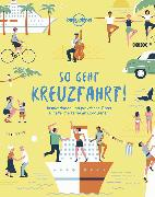 Cover-Bild zu Lonely Planet So geht Kreuzfahrt!