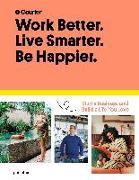 Cover-Bild zu Work Better. Live Smarter. Be Happier von Giacopelli, Danny (Gasthrsg.)