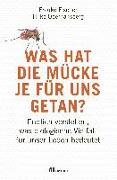 Cover-Bild zu Fischer, Frauke: Was hat die Mücke je für uns getan?