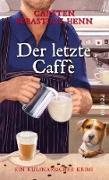 Cover-Bild zu Der letzte Caffè (eBook) von Henn, Carsten Sebastian