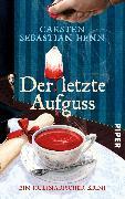 Cover-Bild zu Der letzte Aufguss von Henn, Carsten Sebastian