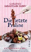 Cover-Bild zu Die letzte Praline (eBook) von Henn, Carsten Sebastian