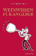 Cover-Bild zu Weinwissen für Angeber (eBook) von Henn, Carsten Sebastian