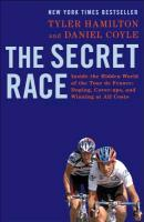 Cover-Bild zu The Secret Race: Inside the Hidden World of the Tour de France: Doping, Cover-Ups, and Winning at All Costs von Hamilton, Tyler