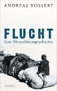 Cover-Bild zu Flucht - Eine Menschheitsgeschichte (eBook) von Kossert, Andreas
