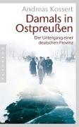 Cover-Bild zu Damals in Ostpreußen (eBook) von Kossert, Andreas