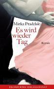 Cover-Bild zu Es wird wieder Tag von Pradelski, Minka