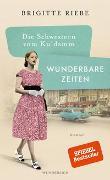 Cover-Bild zu Die Schwestern vom Ku'damm: Wunderbare Zeiten von Riebe, Brigitte