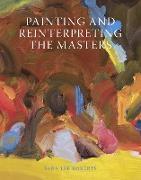 Cover-Bild zu Painting and Reinterpreting the Masters (eBook) von Roberts, Sara Lee