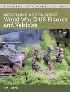 Cover-Bild zu Modelling and Painting WWII US Figures and Vehicles (eBook) von Haskins, Ray