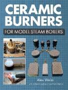 Cover-Bild zu Ceramic Burners for Model Steam Boilers (eBook) von Weiss, Alex