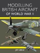 Cover-Bild zu Modelling British Aircraft of World War II (eBook) von Herne, Jeff
