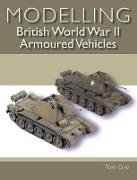 Cover-Bild zu Modelling British World War II Armoured Vehicles (eBook) von Cole, Tom