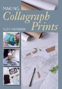 Cover-Bild zu Making Collagraph Prints (eBook) von MacKenzie, Suzie