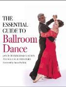 Cover-Bild zu The Essential Guide to Ballroom Dance (eBook) von Cunningham-Clayton, Janet