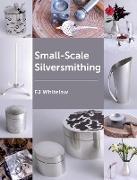 Cover-Bild zu Small-Scale Silversmithing (eBook) von Whitelaw, F J