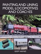 Cover-Bild zu Painting and Lining Model Locomotives and Coaches (eBook) von Haynes, Geoff