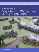 Cover-Bild zu Creating A Napoleonic Wargames Army 1809-1815 (eBook) von Morbey, Peter
