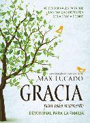 Cover-Bild zu Lucado, Max: Gracia para todo momento - Devocional para la familia