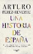 Cover-Bild zu Perez-Reverte, Arturo: Una historia de España / A History of Spain