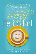 Cover-Bild zu Lucado, Max: El secreto de la felicidad