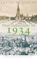 Cover-Bild zu Mein Geburtsjahr ist 1934 (eBook) von Ziegler, Christine
