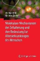 Cover-Bild zu Molekulare Mechanismen der Zellalterung und ihre Bedeutung für Alterserkrankungen des Menschen von Behl, Christian