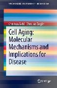 Cover-Bild zu Cell Aging: Molecular Mechanisms and Implications for Disease von Behl, Christian